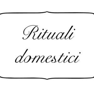 RitualiDomestici
